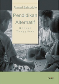 Ahmad Bahruddin, Pendidikan Alternatif, Qaryah Thayyibah, global education magazine