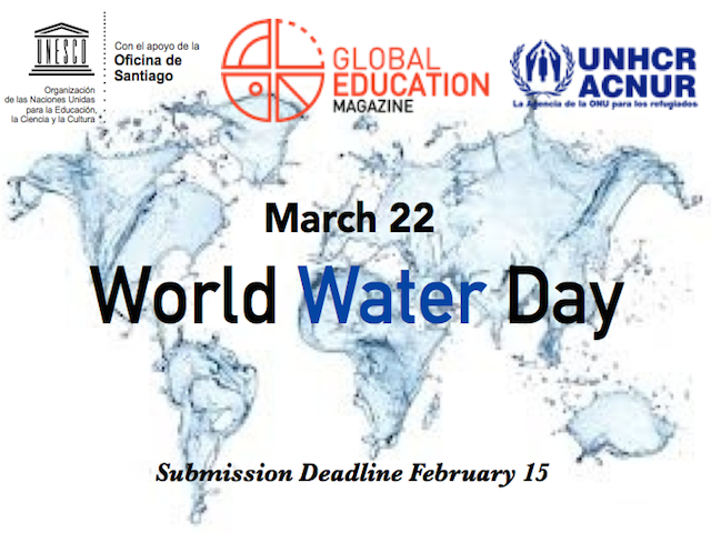 Global Education Magazine, World Water Day, UNESCO, ACNUR, UNHCR,